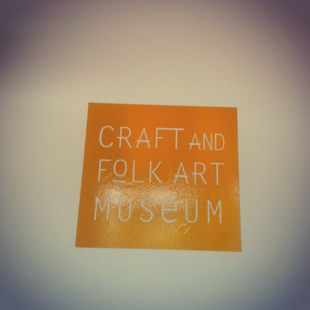 Museum trippin inside the craft folk art museum for Craft and folk art museum